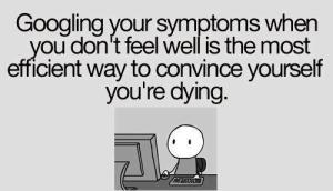 Googling your sickness funny facebook status quote
